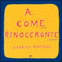 A come rinoceronte / A is for rhinoceros