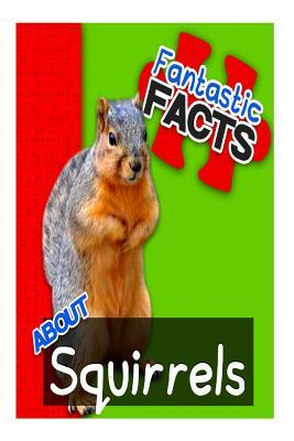 Fantastic Facts About Squirrels