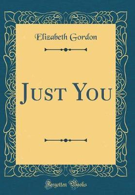 Just You (Classic Reprint)