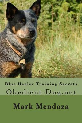 Blue Heeler Training Secrets