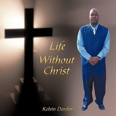 Life Without Christ