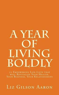 A Year of Living Boldly