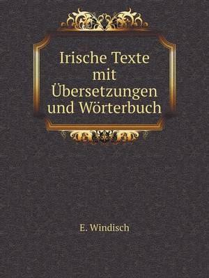 Irische Texte Mit Ubersetzungen Und Worterbuch