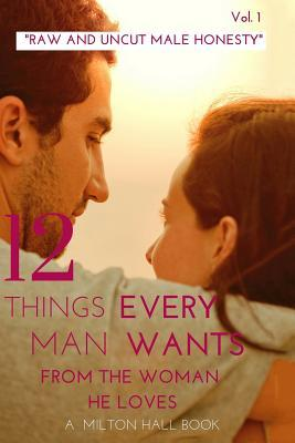 12 Things Every Man Wants from the Woman He Loves