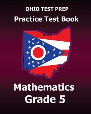 Ohio Test Prep Practice Test Book Mathematics, Grade 5