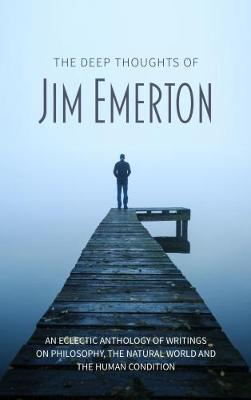 The Deep Thoughts of Jim Emerton