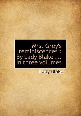 Mrs. Grey's Reminiscences