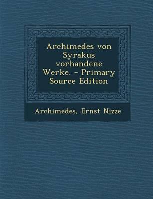 Archimedes Von Syrakus Vorhandene Werke.