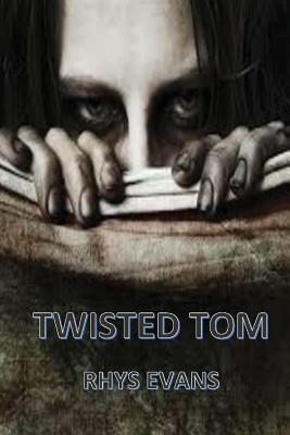 Twisted Tom