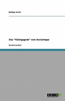 "Das ""Königsgrab"" von Arslantepe"