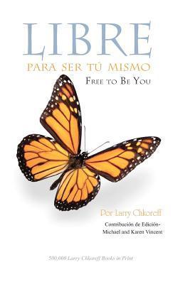 Libre Para Ser Tu Mismo / Free To Be You