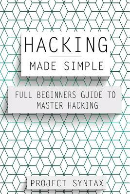 Hacking Made Simple