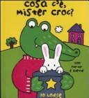 Cosa c'è, mister Croc? Libro pop-up
