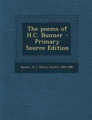 The Poems of H.C. Bunner - Primary Source Edition