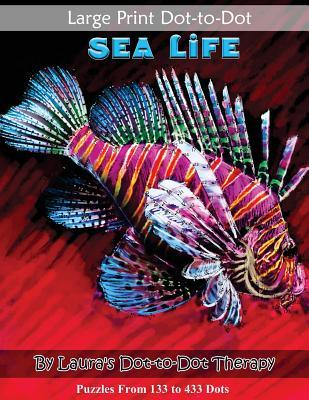 Large Print Dot-to-dot Sea Life- Puzzles from 133 to 433 Dots