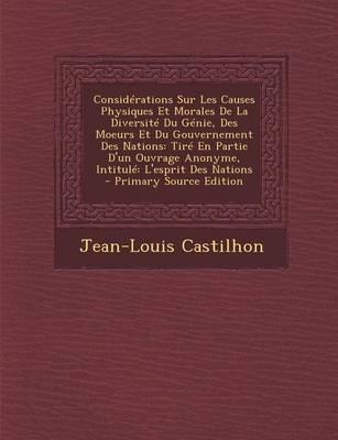 Considerations Sur Les Causes Physiques Et Morales de La Diversite Du Genie, Des Moeurs Et Du Gouvernement Des Nations