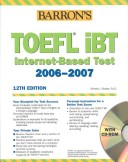Barron's TOEFL iBT Internet-Based Test 2006-2007 12th Edition with CD-ROM