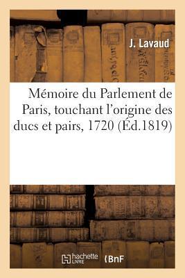 Mémoire du Parlement de Paris, Touchant l'Origine des Ducs et Pairs, 1720
