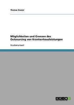 Möglichkeiten und Grenzen des Outsourcing von Krankenhausleistungen