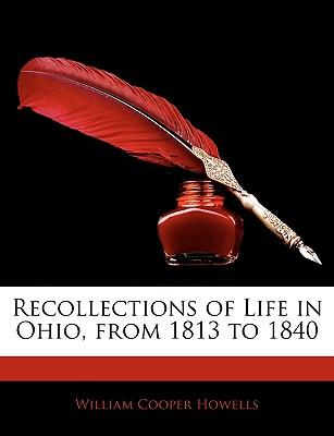 Recollections of Life in Ohio, from 1813 to 1840