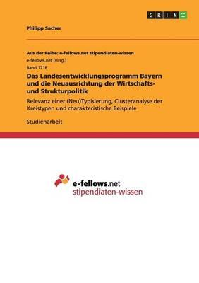 Das Landesentwicklungsprogramm Bayern und die Neuausrichtung der Wirtschafts- und Strukturpolitik