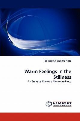 Warm Feelings In the Stillness