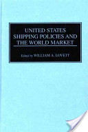United States Shipping Policies and the World Market