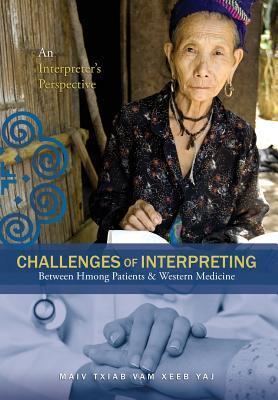 Challenges of Interpreting Between Hmong Patients & Western Medicine