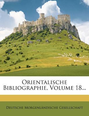Orientalische Bibliographie, Volume 18...