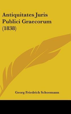 Antiquitates Juris Publici Graecorum (1838)