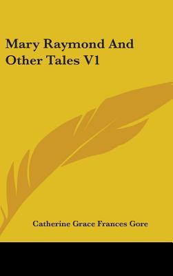 Mary Raymond and Other Tales V1