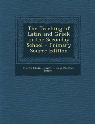 The Teaching of Latin and Greek in the Seconday School