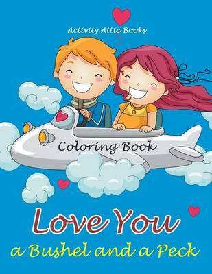 Love You a Bushel and a Peck Coloring Book