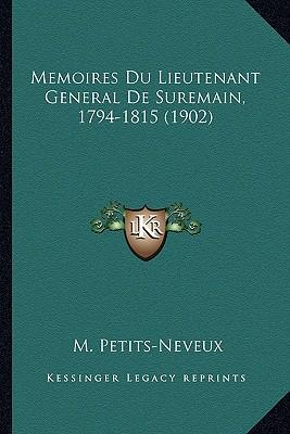 Memoires Du Lieutenant General de Suremain, 1794-1815 (1902)