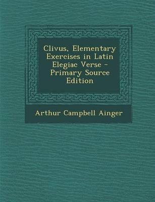 Clivus, Elementary Exercises in Latin Elegiac Verse