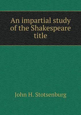 An Impartial Study of the Shakespeare Title