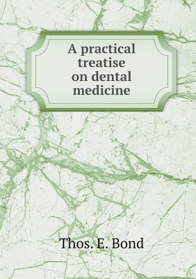 A Practical Treatise on Dental Medicine
