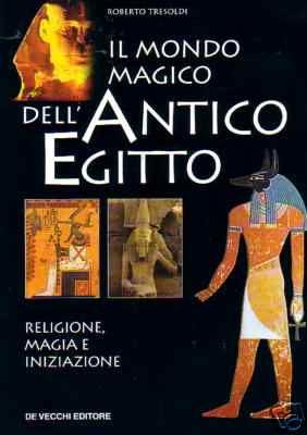 Il mondo magico dell'antico Egitto