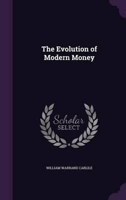 The Evolution of Modern Money