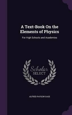 A Text-Book on the Elements of Physics