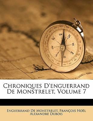 Chroniques D'Enguerrand de Monstrelet, Volume 7
