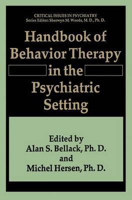 Handbook of Behavior Therapy in the Psychiatric Setting