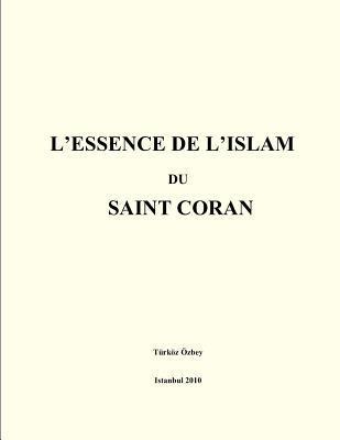 L'essence De L'islam Du Saint Coran