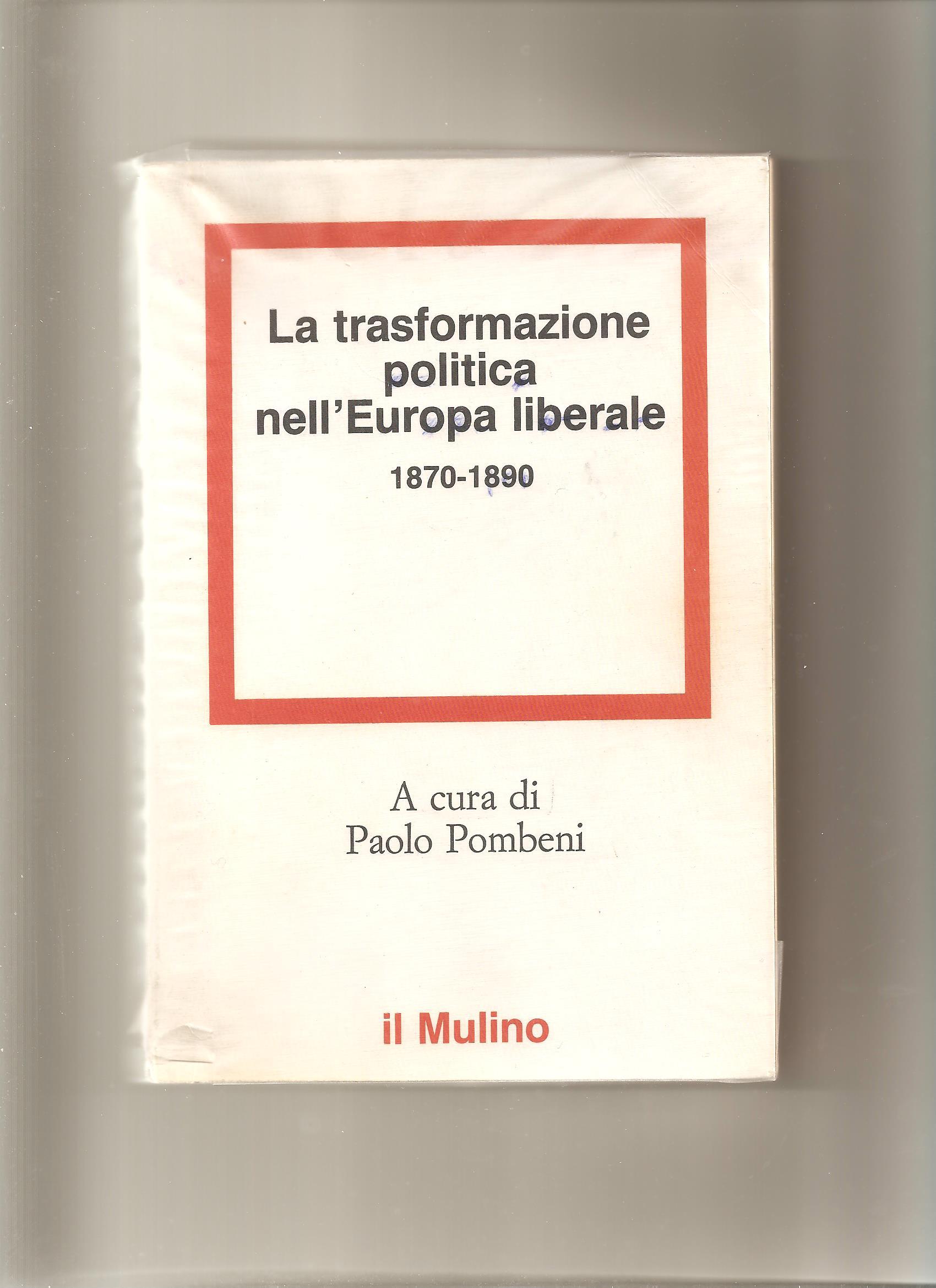 La trasformazione politica nell'Europa liberale (1870-1890)