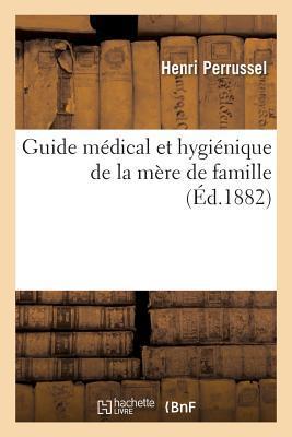 Guide Medical et Hygienique de la Mere de Famille