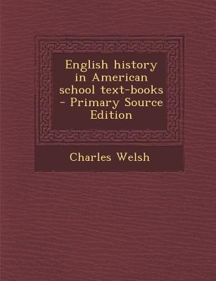 English History in American School Text-Books - Primary Source Edition