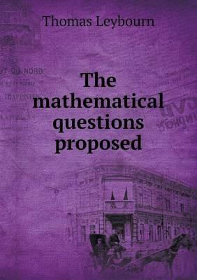 The Mathematical Questions Proposed