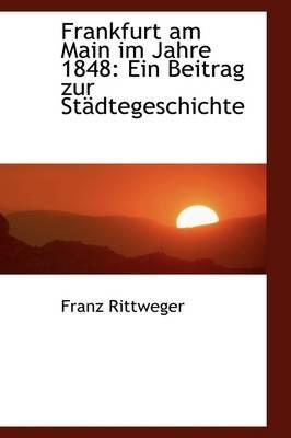 Frankfurt Am Main Im Jahre 1848
