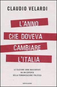 L' anno che doveva cambiare l'Italia