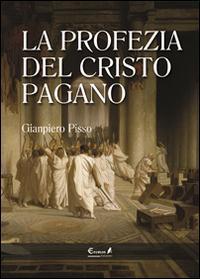 La profezia del Cristo pagano